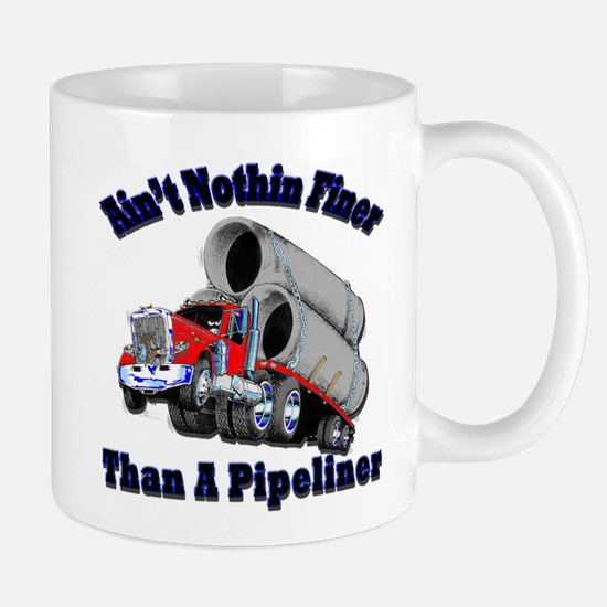 Aint Nothin Finer Than a Pipeliner Mugs