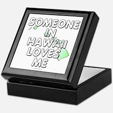 Someone in Hawaii Keepsake Box
