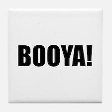 BOOYA! black text Tile Coaster