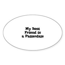 My Best Friend is a Patterdal Oval Decal
