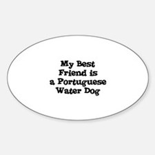 My Best Friend is a Portugues Oval Decal