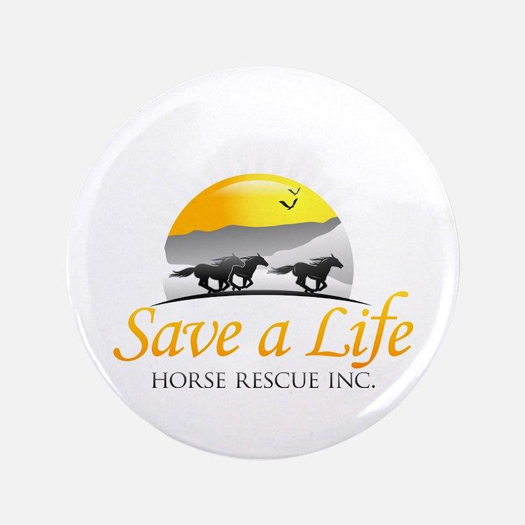 """Save A Life Horse Rescue 3.5"""" Button"""
