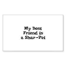 My Best Friend is a Shar-Pei Rectangle Decal