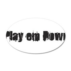 Play em down Wall Decal