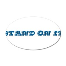 Stand On It Wall Decal