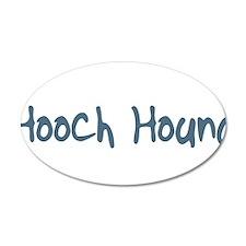 Hooch Hound 22x14 Oval Wall Peel