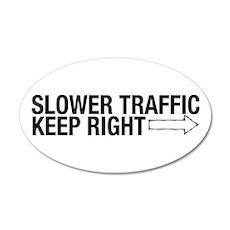 Slower Traffic 22x14 Oval Wall Peel
