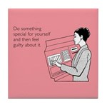 Something Special For Yourself Tile Coaster