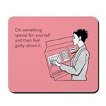 Something Special For Yourself Mousepad