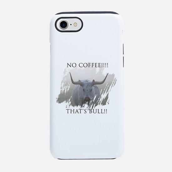 No coffee! iPhone 7 Tough Case