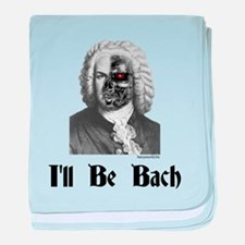 I'll Be Bach (2) baby blanket
