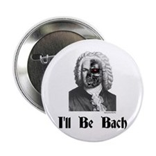 """I'll Be Bach (2) 2.25"""" Button (10 pack)"""