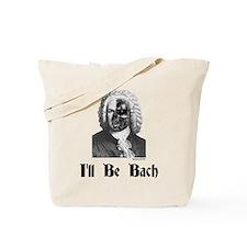 I'll Be Bach (2) Tote Bag