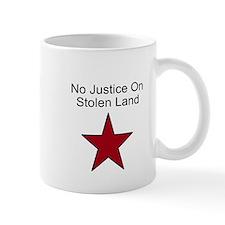 No Justice On Stolen Land Mug