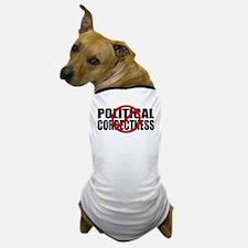No Political Correctness Dog T-Shirt