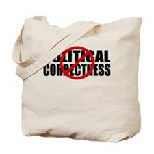 No Political Correctness Tote Bag
