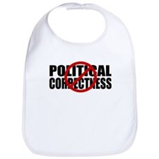 No Political Correctness Bib