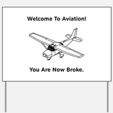 Aviation Broke Style B Yard Sign