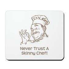 Skinny Chef Mousepad
