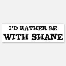 With Shane Bumper Bumper Bumper Sticker