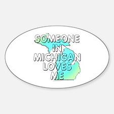 Someone in Michigan Decal