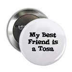 My Best Friend is a Tosa Button