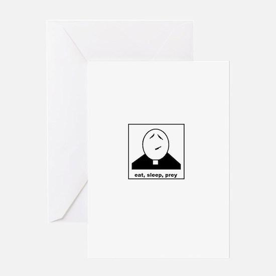 eat,sleep, prey Greeting Card