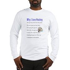 Why I Love Hockey Long Sleeve T-Shirt