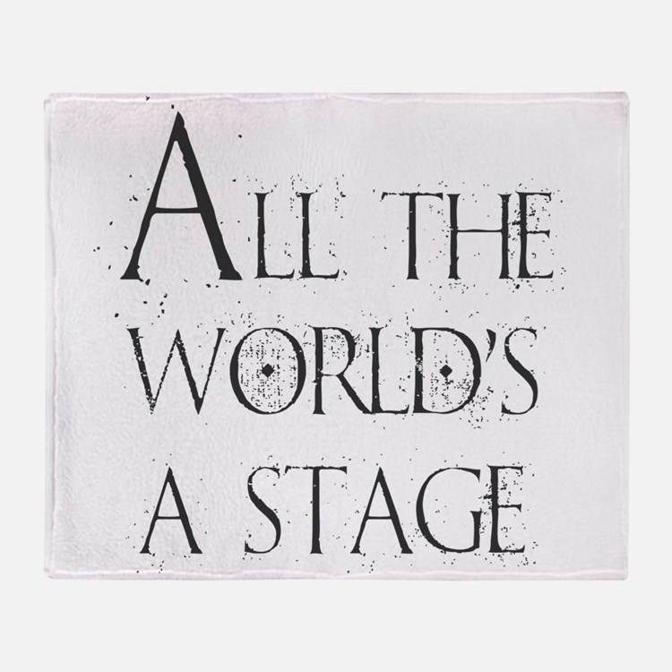 All the Worlds a Stage Throw Blanket