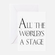 All the Worlds a Stage Greeting Cards