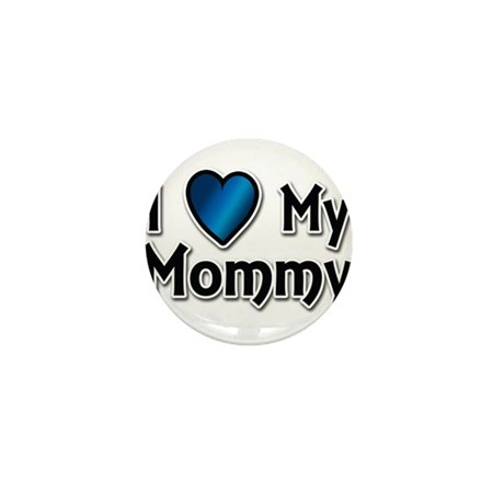 I Love My Mommy Mini Button (10 pack)