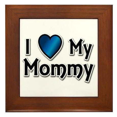 I Love My Mommy Framed Tile