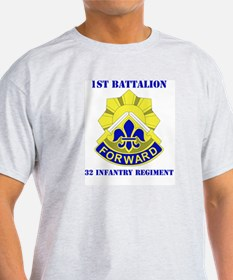 DUI - 1st Bn - 32nd Infantry Regt with Text T-Shirt