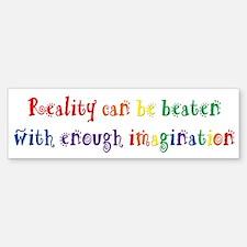 Reality Can be Beaten Bumper Bumper Sticker