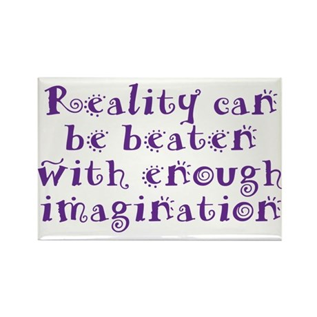 Reality Can be Beaten Rectangle Magnet