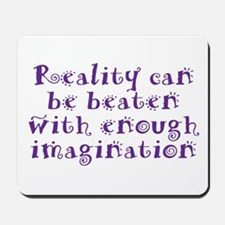 Reality Can be Beaten Mousepad