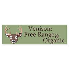 Venison: Free Range and Organic Bumper Sticker