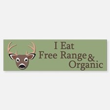 I Eat Free Range and Organic Bumper Bumper Sticker
