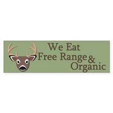 We Eat Free Range and Organic Bumper Sticker