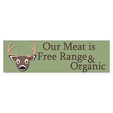 Our Meat is Free Range & Organic Bumper Sticker