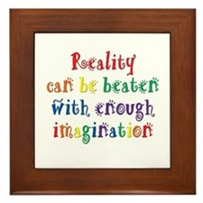 Reality Can be Beaten Framed Tile
