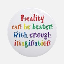 Reality Can be Beaten Ornament (Round)