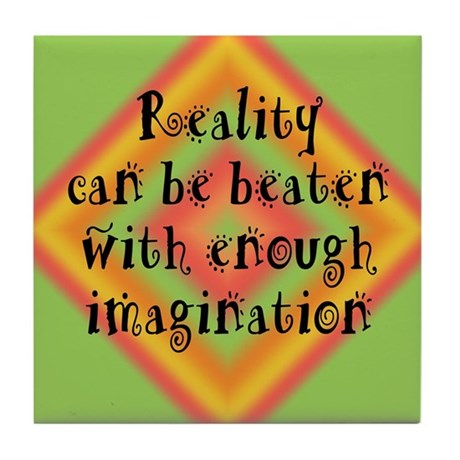 Reality Can be Beaten Tile Coaster