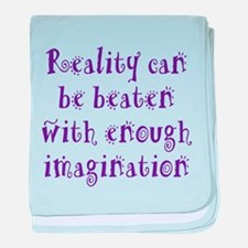 Reality Can be Beaten baby blanket
