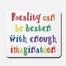 Reality Can be Beaten Mousepad