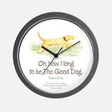 Be the Good Dog Wall Clock
