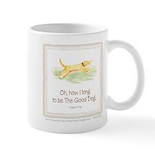 Be the Good Dog Mug
