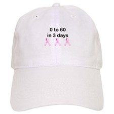 0 to 60 in 3 days Baseball Cap