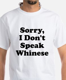 Sorry I Don't Speak Whinese S Shirt