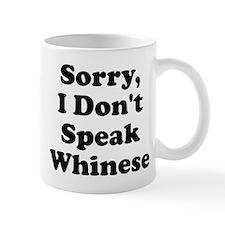 Sorry I Don't Speak Whinese S Mug
